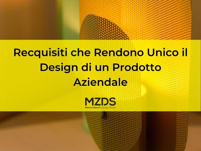 Recquisiti che Rendono Unico il Design di un Prodotto Aziendale