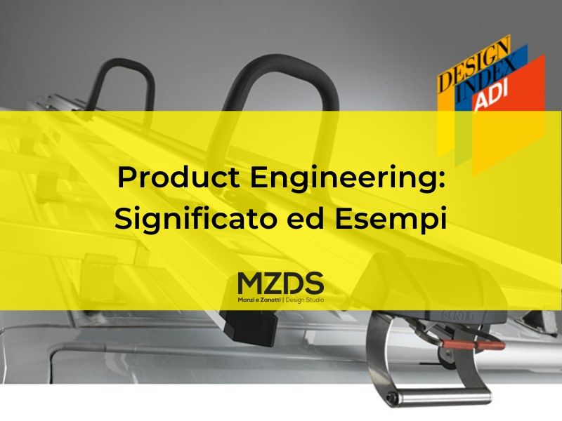 Product Engineering: Significato ed Esempi!