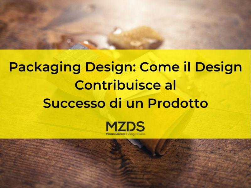 Packaging Design - Come il Design Contribuisce al Successo di un Prodotto
