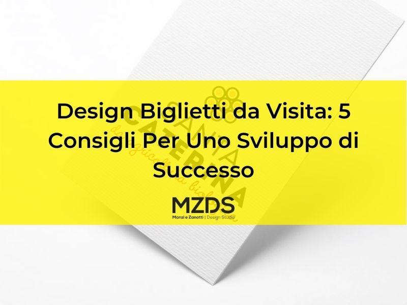 Design Biglietti da Visita - 5 Consigli Per Uno Sviluppo di Successo